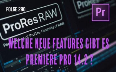 Welche neue Features gibt es Premiere Pro 14.2 # Folge 290