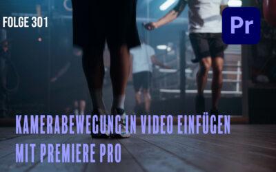 Kamerabewegung in Video einfügen mit Premiere Pro # Folge 301