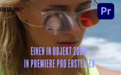 Folge 305 Einen in Objekt Zoom in Premiere Pro erstellen