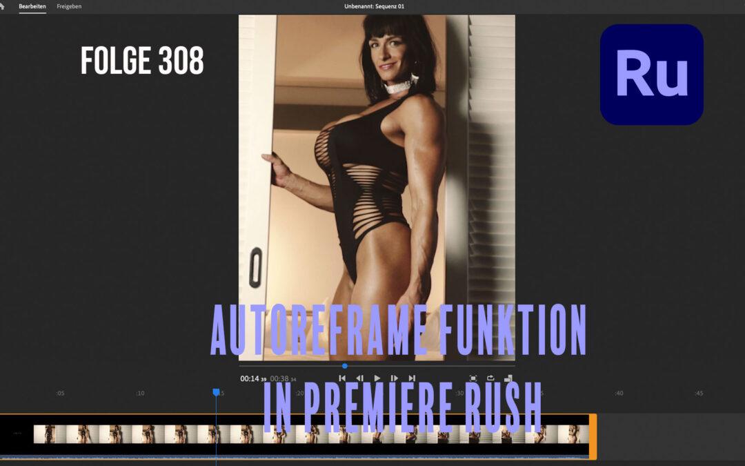 Folge 308 Autoreframe von Video in Premiere Rush