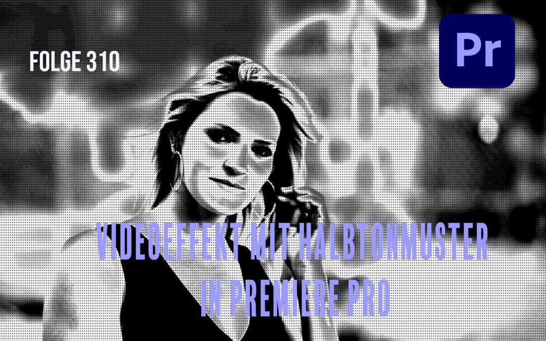 Videoeffekt mit Halbtonmuster in Premiere Pro erstellen # Folge 310