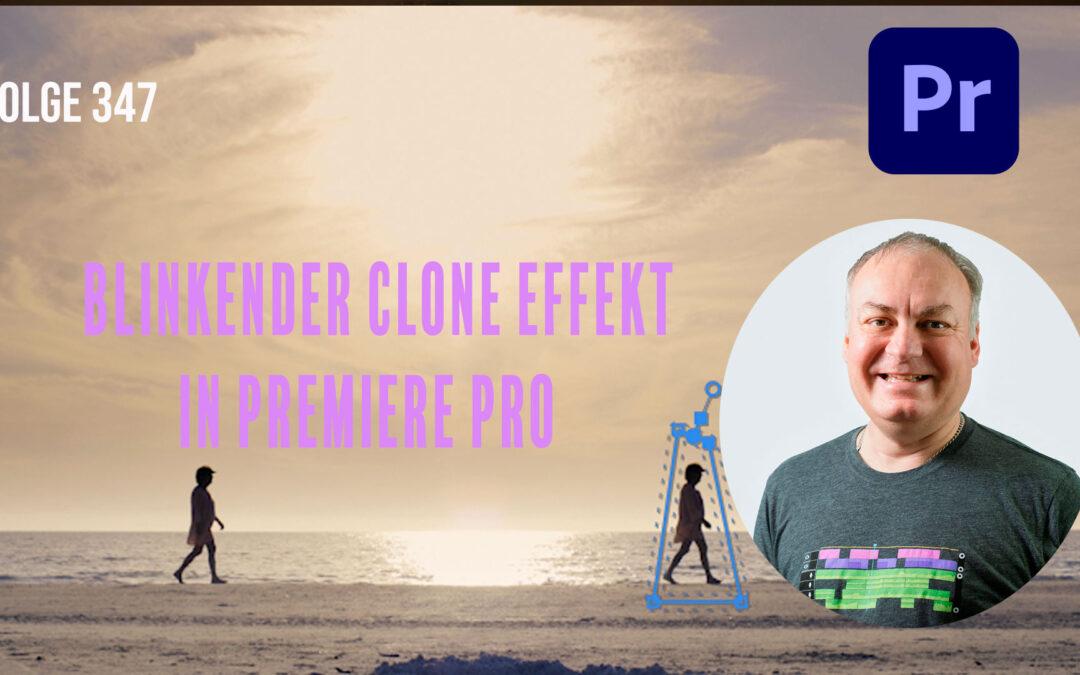 Blinkender Clone Effekt in Premiere Pro erstellen # Folge 347