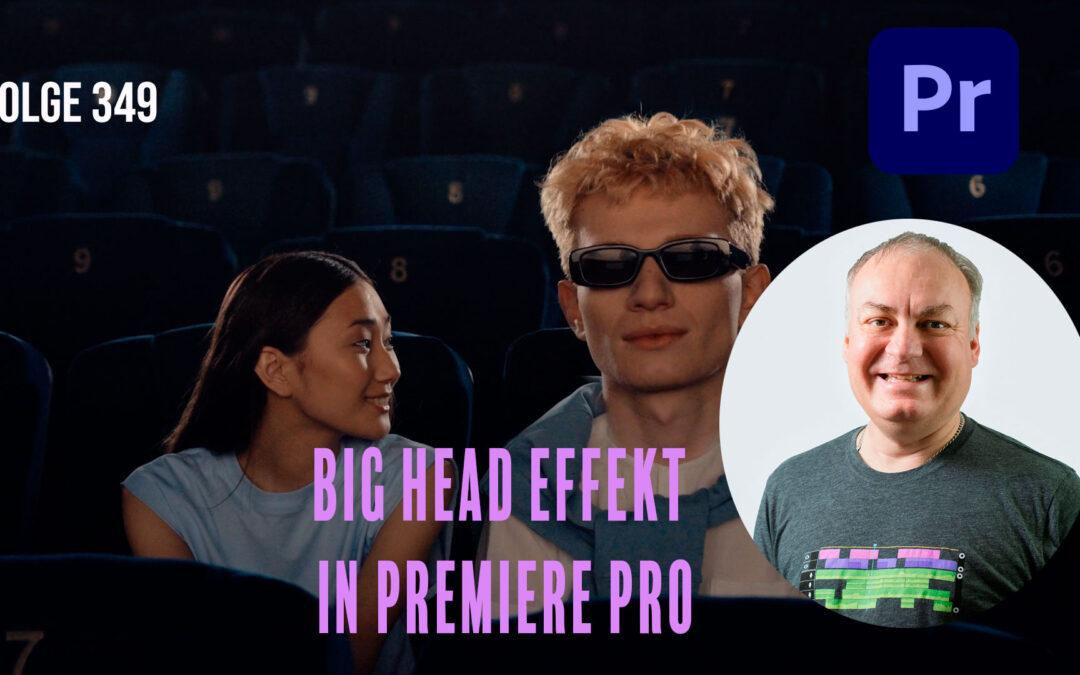 Big Head Effekt in Premiere Pro # Folge 349